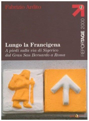 Fabrizio Ardito - Lungo la Francigena